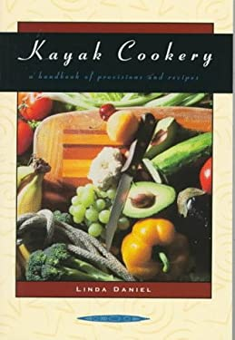 Kayak Cookery: A Handbook of Provisions and Recipes 9780897322362