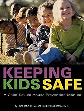 Keeping Kids Safe: A Child Sexual Abuse Prevention Manual 9780897933322