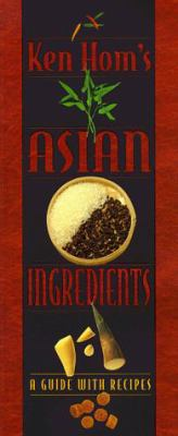 Ken Hom's Asian Ingredients 9780898157956