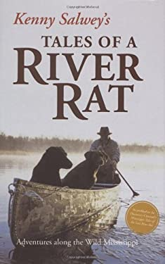 Kenny Salwey's Tales of a River Rat: Adventures Along the Wild Mississippi 9780896586499