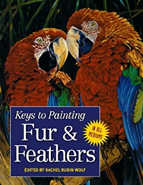 Keys to Painting - Fur & Feathers 9780891349143