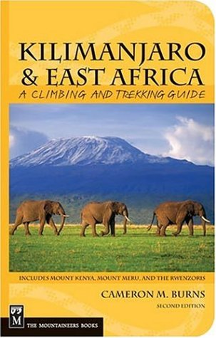 Kilimanjaro & East Africa: A Climbing and Trekking Guide: Includes Mount Kenya, Mount Meru, and the Rwenzoris 9780898866049