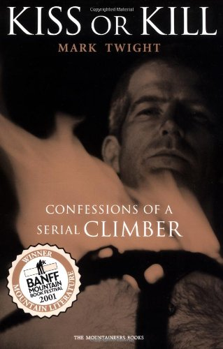 Kiss or Kill: Confessions of a Serial Climber 9780898868876