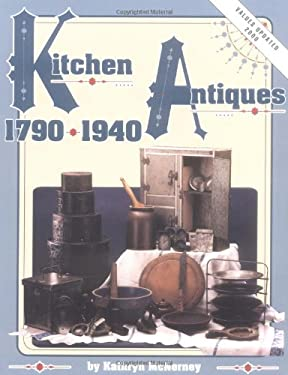 Kitchen Antiques 1790-1940 9780891454472