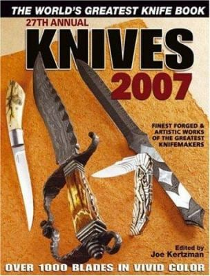 Knives 2007: The World's Greatest Knife Book 9780896894273