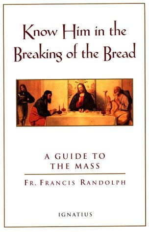 Know Him in the Breaking of the Bread: A Guide to the Mass 9780898707014