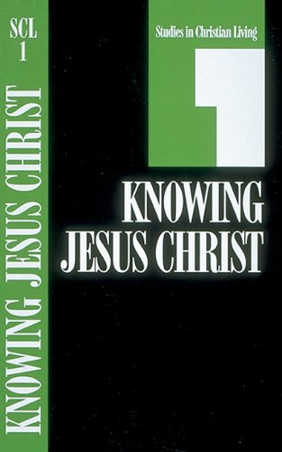 Knowing Jesus Christ, Book 1 9780891090779