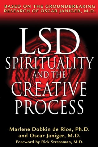LSD, Spirituality, and the Creative Process: Based on the Groundbreaking Research of Oscar Janiger, M.D. 9780892819737