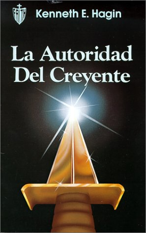 La Autoridad del Creyente = The Believer's Authority