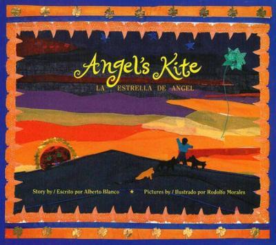 La Estrella de Angel / Angel's Kite 9780892391561