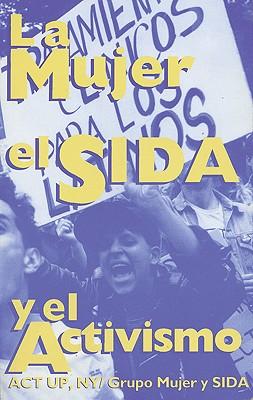 La Mujer, El Sida, y El Activismo 9780896084551
