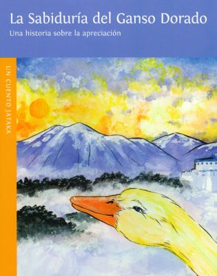 La Sabiduria del Ganso Dorado = Wisdom of the Golden Goose 9780898004359