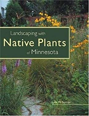 Landscaping with Native Plants of Minnesota 9780896586505
