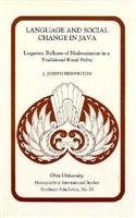 Language & Social Change Java: Linguistic Reflexes of Modernization in a Traditional Royal Polity 9780896801202
