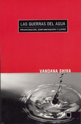 Las Guerras del Agua: Privatizacion, Contaminacion y Lucro = Water Wars 9780896087903