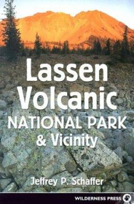 Lassen Volcanic National Park & Vicinity: A Natural History Guide to Lassen Volcanic National Park, Caribou Wilderness, Thousand Lakes Wilderness, Hat 9780899973296