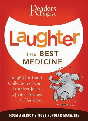 Laughter the Best Medicine: More Than 600 Jokes, Gags & Laugh Lines for All Occasions 9780895779779