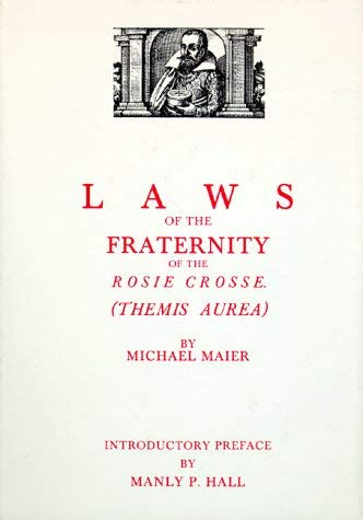 Laws of the Fraternity of the Rosie Crosse (Themis Aurea) 9780893144029