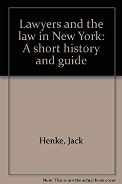 Lawyers and the law in New York: A short history and guide