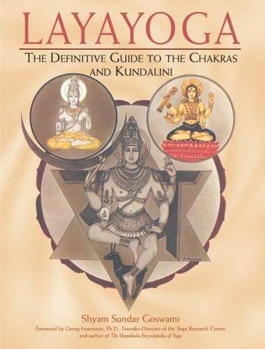 Layayoga: The Definitive Guide to the Chakras and Kundalini 9780892817665