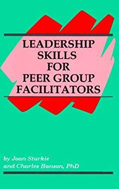 Leadership Skills for Peer Group Facilitators 9780893902322