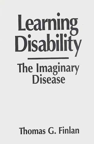 Learning Disability: The Imaginary Disease