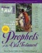 Learning Life Principles from the Prophets of the Old Testament 4082290