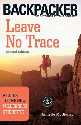 Leave No Trace: A Guide to the New Wilderness Etiquette 9780898869101
