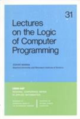 Lectures on the Logic of Computer Programming 9780898711646