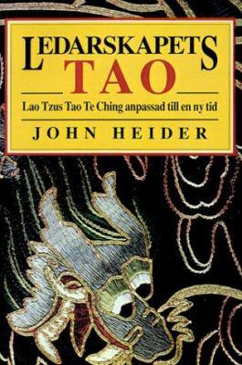 Ledarskapets Tao: Lao Tzus Tao Te Ching Anpassad Till En NY Tid = The Tao of Leadership 9780893343156