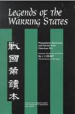 Legends of the Warring States: Persuasions, Romances, and Stories from Chan-Kuo Ts'e 9780892641291
