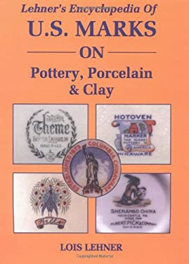Lehner's Encyclopedia of Us Marks on Pottery, Porcelain Clay 9780891453659