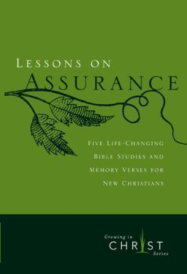 Lessons on Assurance: Five Life-Changing Bible Studies and Memory Verses for New Christians 9780891091608