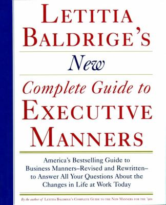 Letitia Balderige's New Complete Guide to Executive Manners 9780892563623