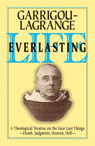 Life Everlasting: A Theological Treatise on the Four Last Things 9780895552037