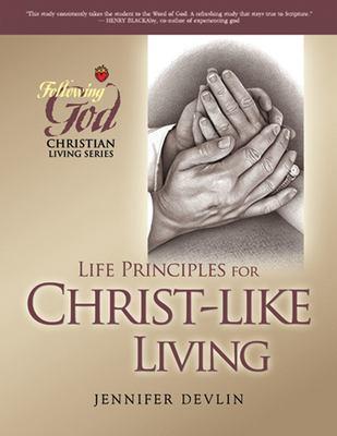 Life Principles for Christ-Like Living 9780899573397