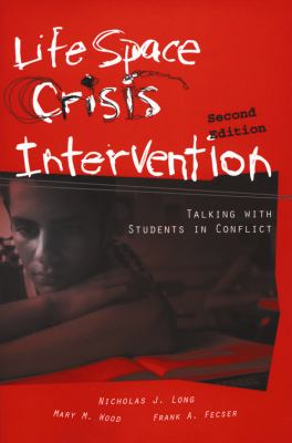 Life Space Crisis Intervention: Talking with Students in Conflict 9780890798706