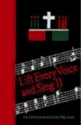 Lift Every Voice & Sing II: An African American Hymnal 9780898692396