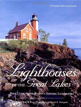 Lighthouses of the Great Lakes: Your Ultimate Guide to the Region's Historic Lighthouses 9780896585171