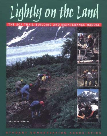 Lightly on the Land: The SCA Trail Building and Maintenance Manual 9780898864915