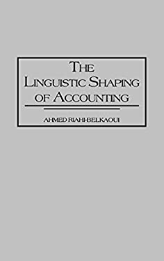 The Linguistic Shaping of Accounting 9780899309927