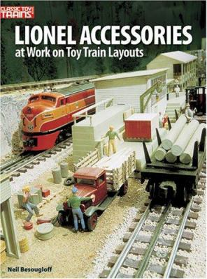 Lionel Accessories: At Work on Toy Train Layouts 9780897784818