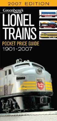 Lionel Trains Pocket Price Guide: 1901-2007
