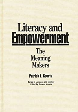 Literacy and Empowerment: The Meaning Makers 9780897892612