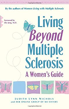 Living Beyond Multiple Sclerosis: A Woman's Guide 9780897932936