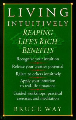 Living Intuitively: Reaping Life's Rich Benefits 9780890878453