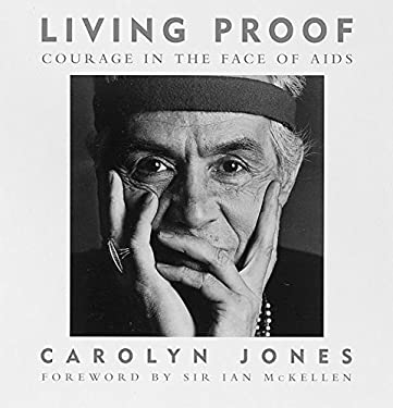 Living Proof: Courage in the Face of AIDS 9780896600799