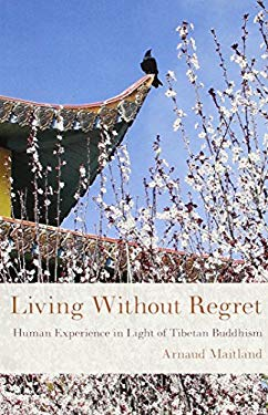 Living Without Regret: Human Experience in Light of Tibetan Buddhism 9780898003673