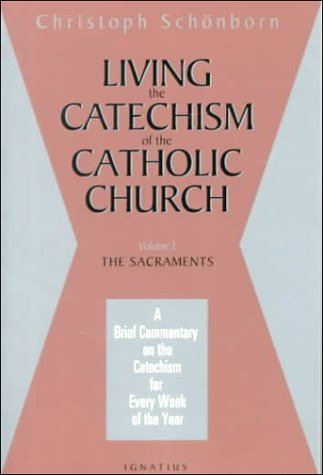 Living the Catechism of the Catholic Church: The Sacraments 9780898707274