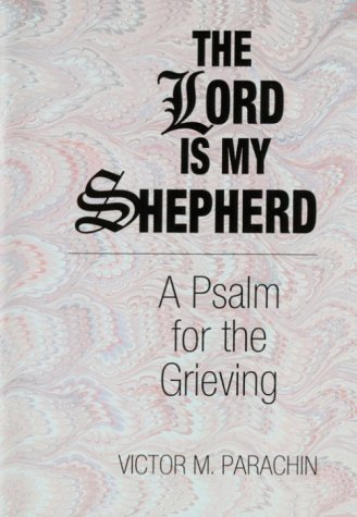 The Lord Is My Shepherd: A Psalm for the Grieving 9780892434152